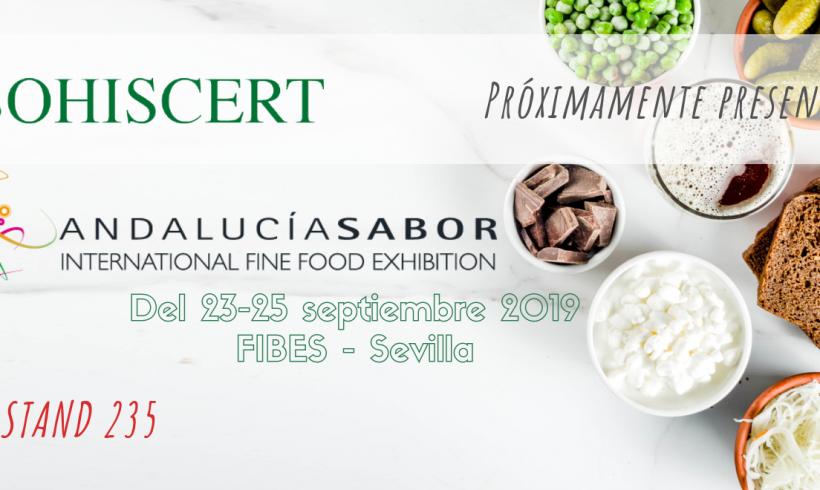 SOHISCERT con la alta gastronomía y la alimentación de calidad en Andalucía Sabor