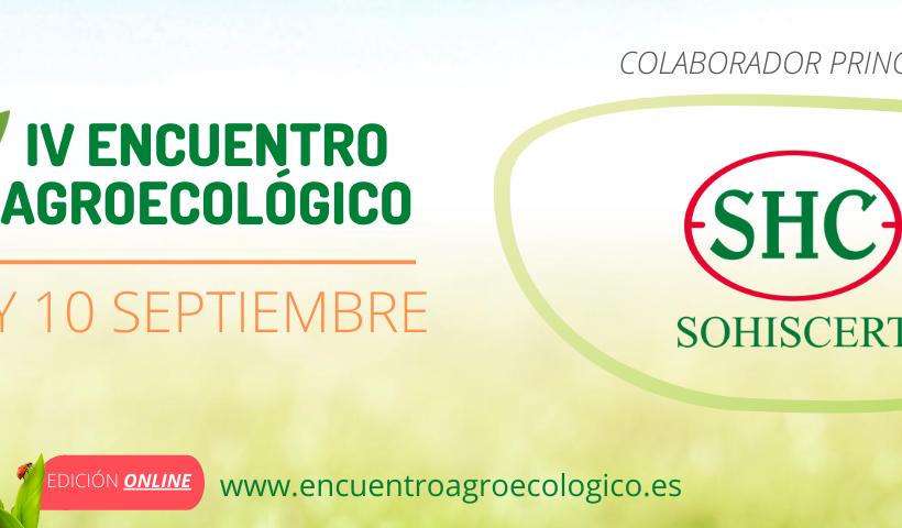 SOHISCERT colabora una edición más con el IV Encuentro Agroecológico