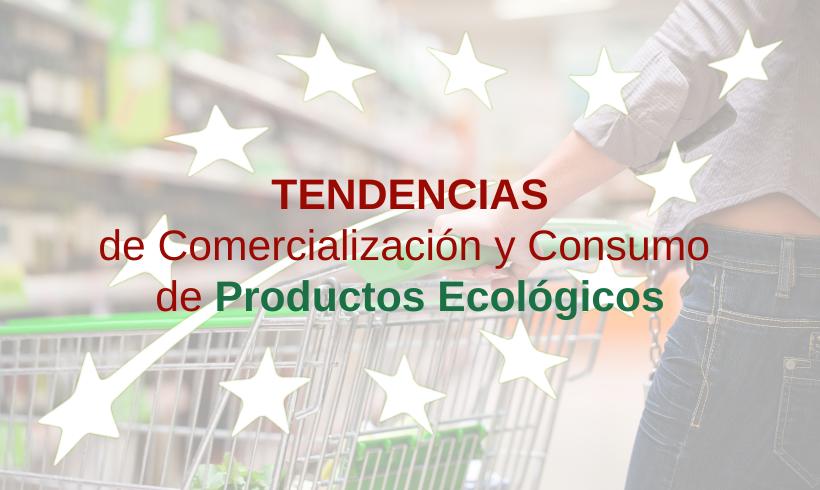 Tendencias de Comercialización y Consumo de Productos Ecológicos