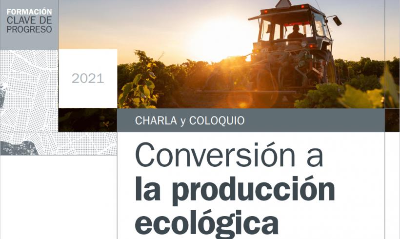 Charla y Coloquio sobre Conversión a la Producción Ecológica